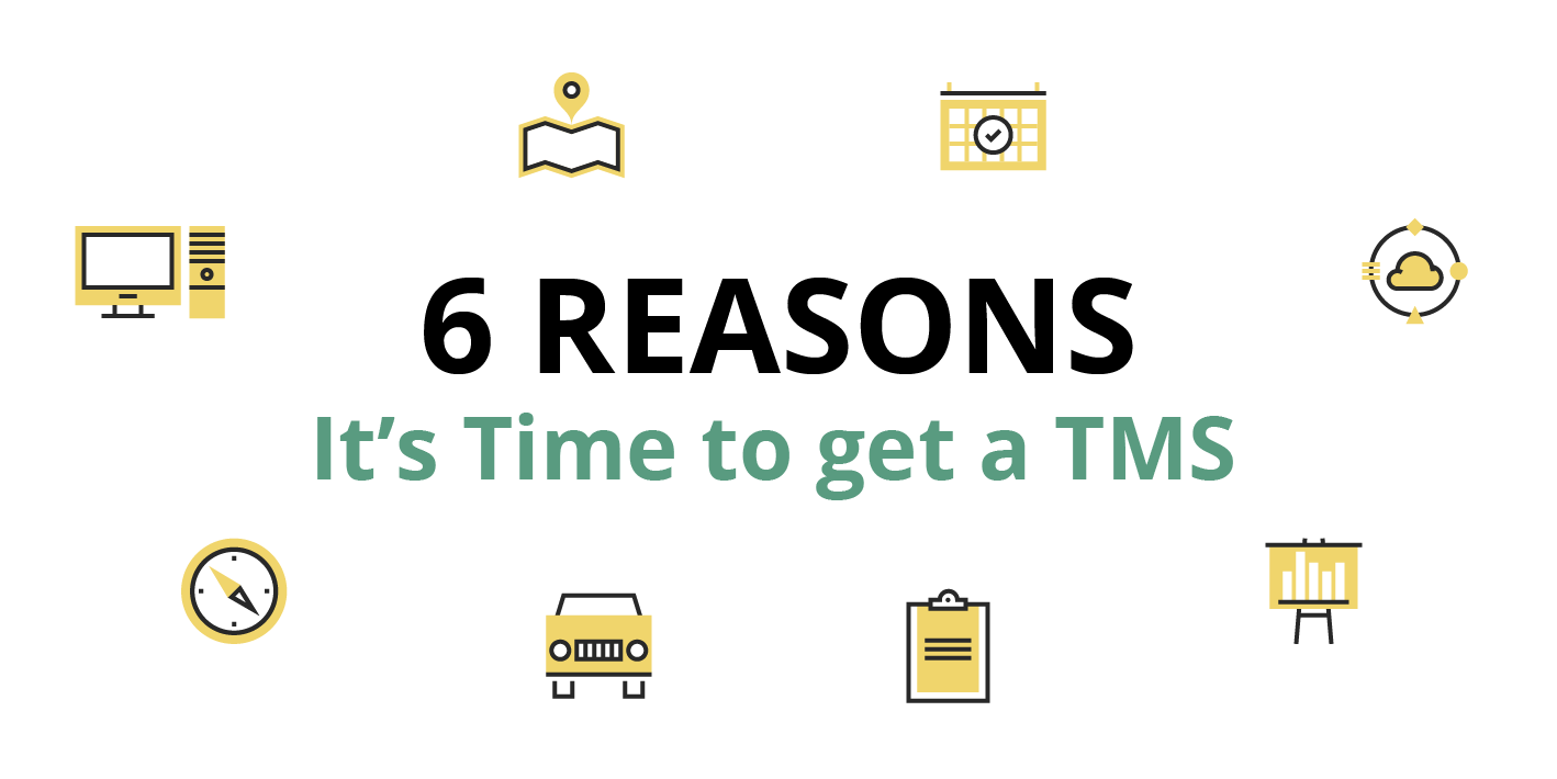 6 Reasons It's Time To Get A TMS