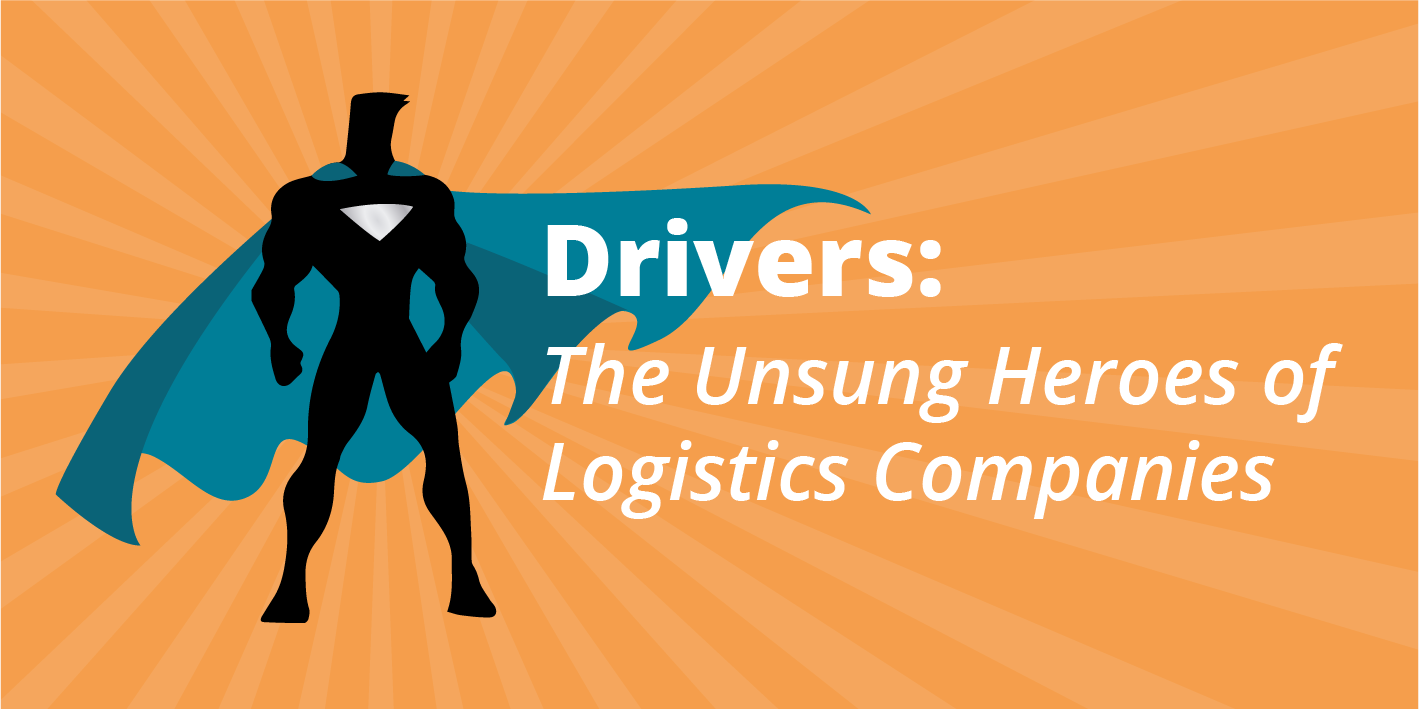 Drivers: The Unsung Heroes of Logistics Companies