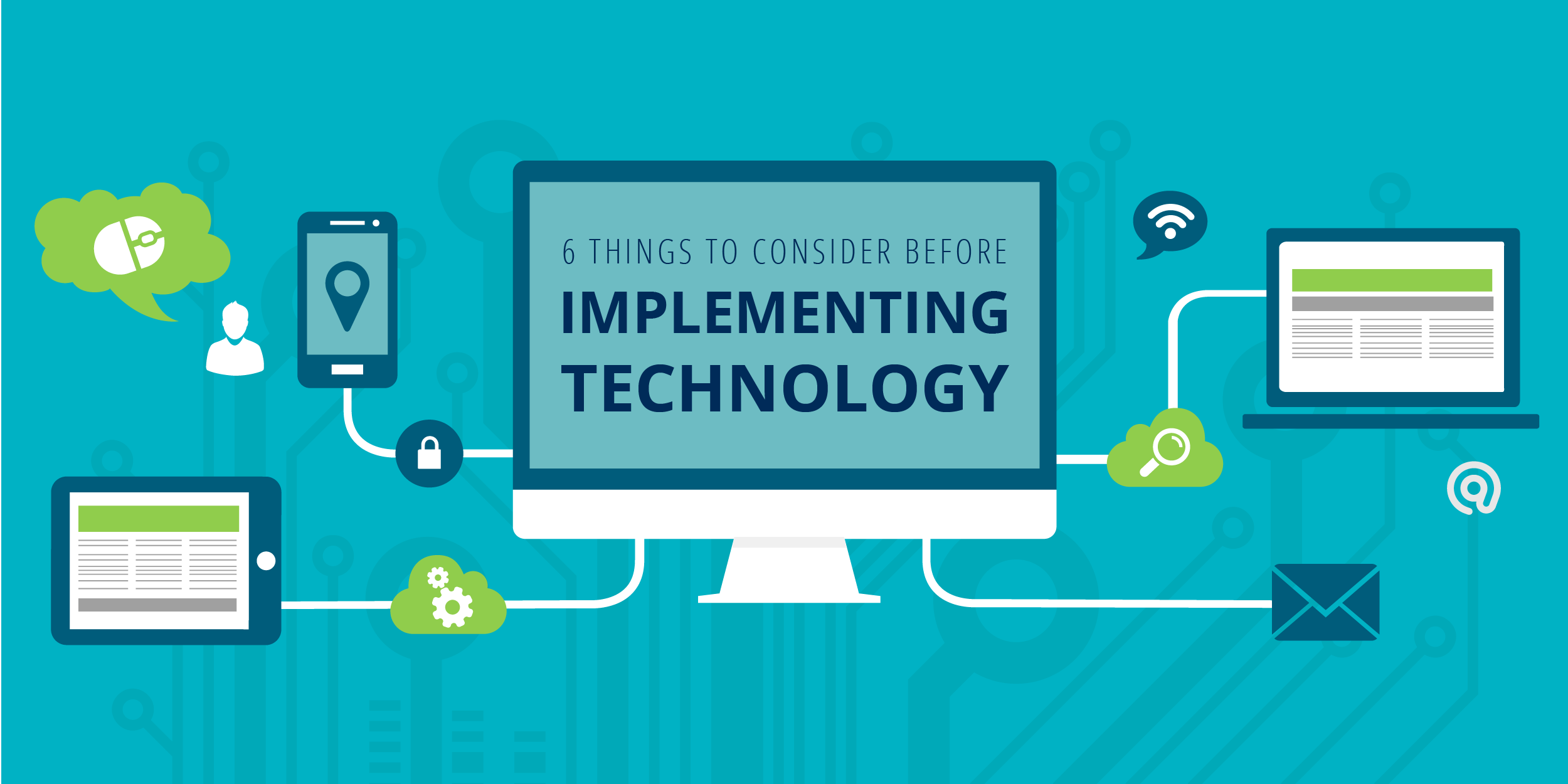 6 Things to Consider Before Implementing Technology